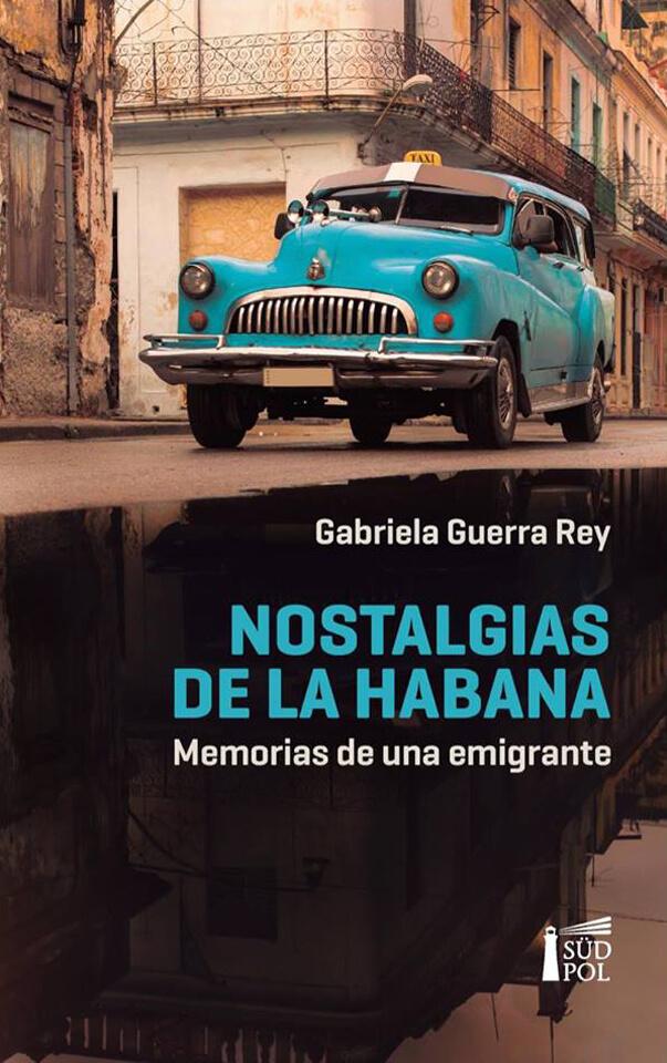 Nostalgias de La Habana: memorias de una emigrante